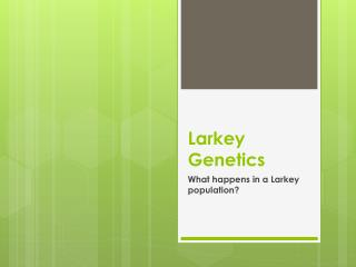 Larkey  Genetics