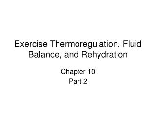 Exercise Thermoregulation, Fluid Balance, and Rehydration
