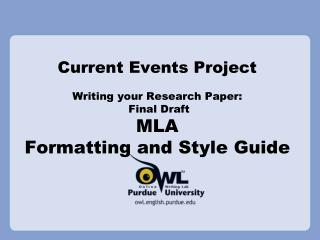 Current Events Project Writing your Research Paper:  Final Draft MLA  Formatting and Style Guide