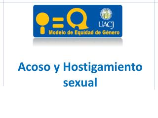 Acoso y Hostigamiento sexual