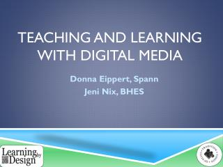 TEACHING AND LEARNING WITH DIGITAL MEDIA