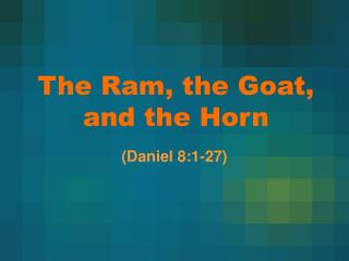 The Ram, the Goat, and the Horn