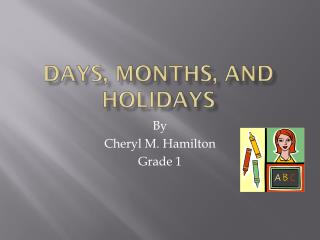 DAYS, MONTHS, AND HOLIDAYS