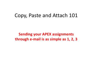 Copy, Paste and Attach 101