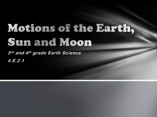 Motions of the Earth, Sun and Moon