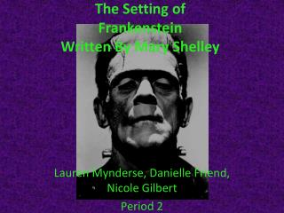 The Setting of Frankenstein Written By Mary Shelley