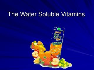 The Water Soluble Vitamins