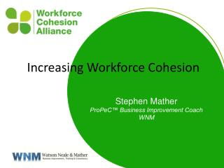 Increasing Workforce Cohesion