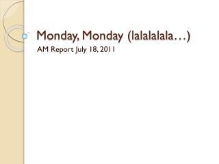 Monday, Monday ( lalalalala …)