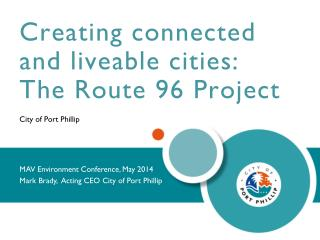 Creating connected and liveable cities: The Route 96 Project City  of Port  Phillip