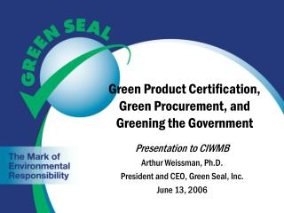 Green Product Certification, Green Procurement, and Greening the Government