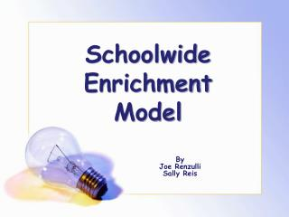 Schoolwide Enrichment Model