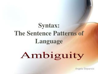 Syntax:  The Sentence Patterns of Language