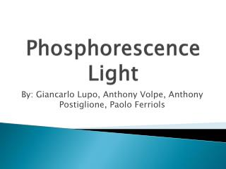 Phosphorescence Light