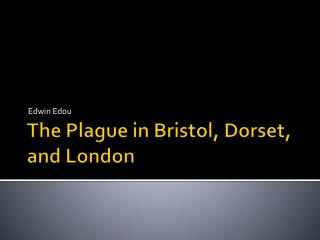 The Plague in Bristol, Dorset, and London