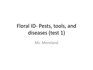Floral ID- Pests, tools, and diseases (test 1)