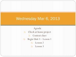 Wednesday Mar 6, 2013