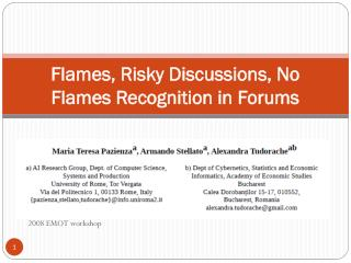 Flames, Risky Discussions, No Flames Recognition in Forums
