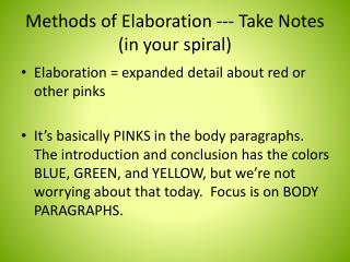 Methods of Elaboration --- Take Notes (in your spiral)