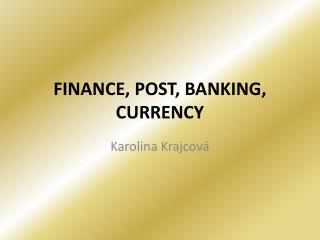 FINANCE, POST, BANKING, CURRENCY