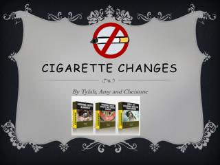 Cigarette changes