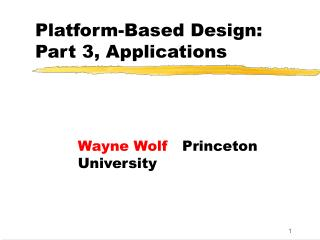 Platform-Based Design: Part 3, Applications