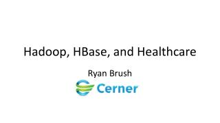 Hadoop, HBase, and Healthcare