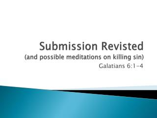Submission  Revisted (and possible meditations on killing  s in)