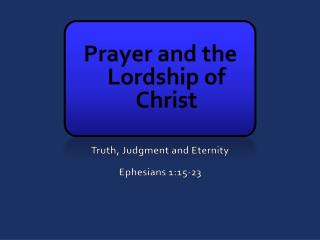 Prayer and the Lordship of Christ
