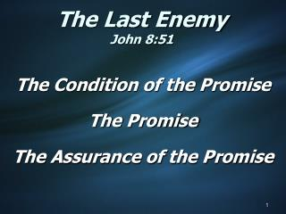 The Last Enemy John 8:51
