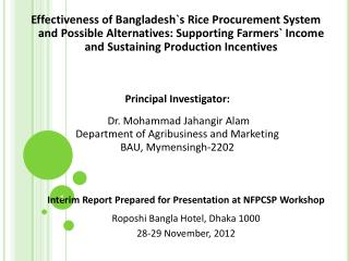 Principal Investigator:  Dr. Mohammad Jahangir Alam Department of Agribusiness and Marketing