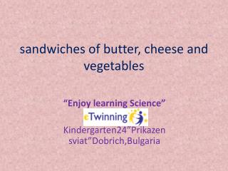 sandwiches of butter, cheese and vegetables