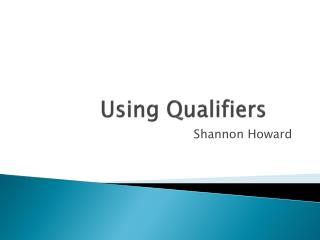 Using Qualifiers