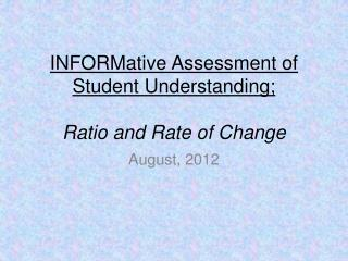 INFORMative  Assessment of  Student Understanding; Ratio and Rate of Change