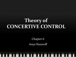 Theory of  CONCERTIVE CONTROL