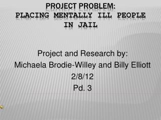 Project Problem:  Placing Mentally Ill people in Jail