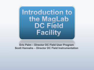 Introduction to the  MagLab  DC Field Facility