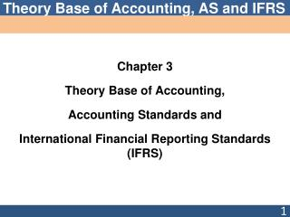Chapter  3 Theory Base of Accounting, Accounting Standards and