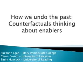 How we undo the past: Counterfactuals thinking about enablers