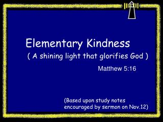 Elementary Kindness