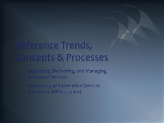 Reference Trends, Concepts & Processes