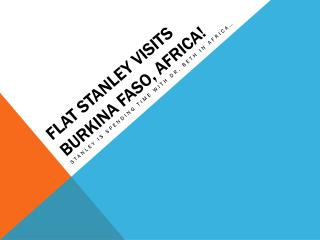 Flat Stanley visits Burkina Faso, Africa!