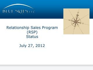 Relationship Sales Program (RSP ) Status July 27, 2012
