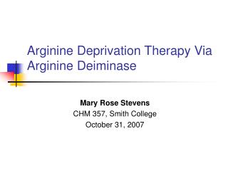 Arginine Deprivation Therapy Via Arginine Deiminase