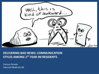 DELIVERING BAD NEWS: COMMUNICATION STYLES AMONG 1 ST  YEAR IM RESIDENTS Carissa Pereda