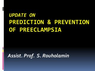 Update on  Prediction & prevention of Preeclampsia