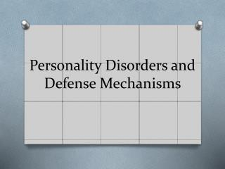 Personality Disorders and Defense Mechanisms