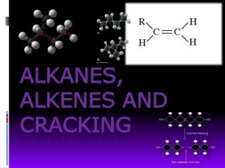 Alkanes, Alkenes and Cracking
