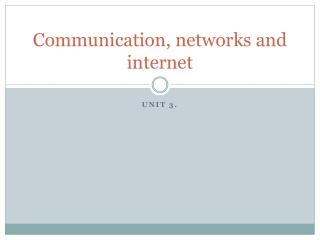 Communication, networks and internet