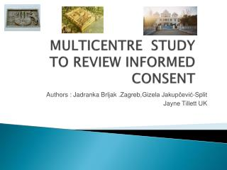 MULTICENTRE  STUDY TO REVIEW INFORMED CONSENT